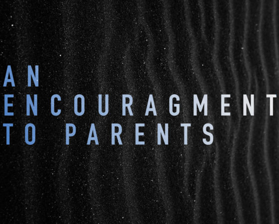 An Encouragement to the Parent
